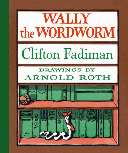 Wally the Wordworm. Clifton Fadiman, Arnold Roth
