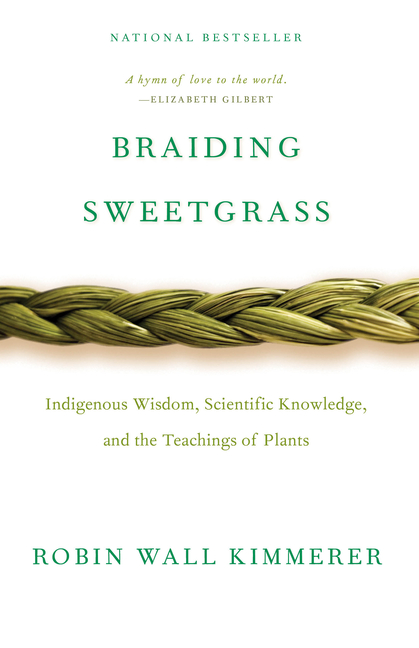 Braiding Sweetgrass. Robin Wall Kimmerer