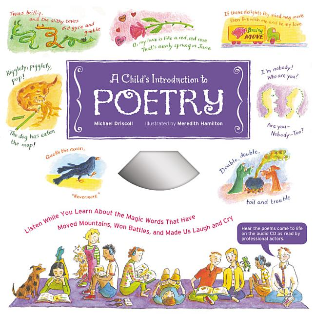 A Child's Introduction to Poetry: Listen While You Learn about the Magic Words That Have Moved...