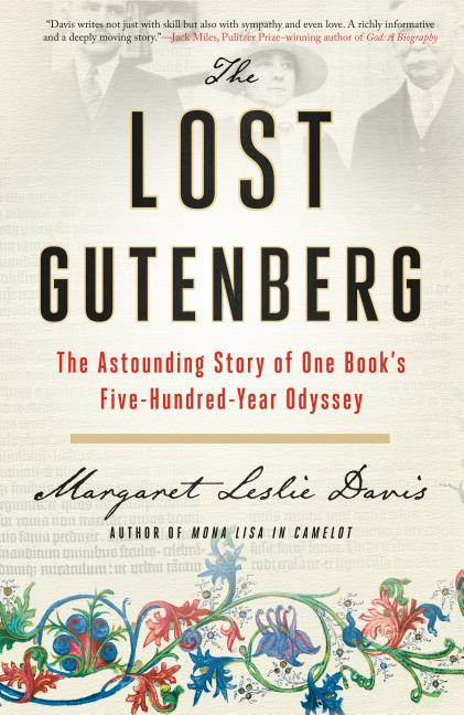 The Lost Gutenberg: The Astounding Story of One Book's Five-Hundred-Year Odyssey. Margaret Leslie...