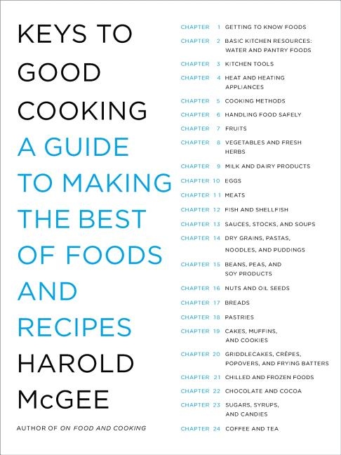 Keys to Good Cooking: A Guide to Making the Best of Foods and Recipes. Harold McGee