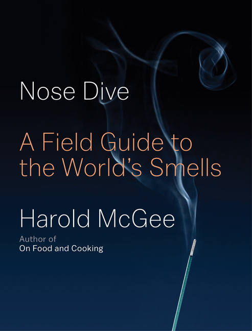 Nose Dive: A Field Guide to the World's Smells. Harold McGee