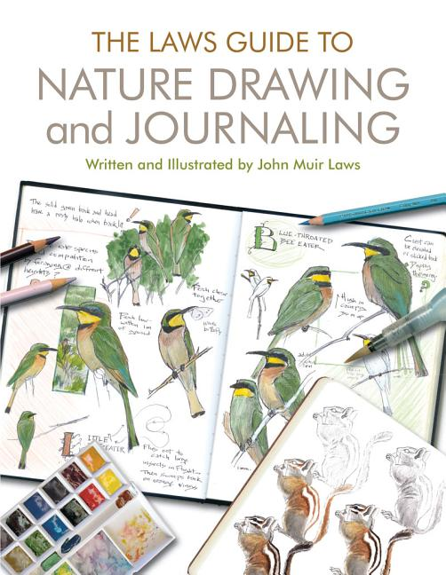 The Laws Guide to Nature Drawing and Journaling. John Muir Laws
