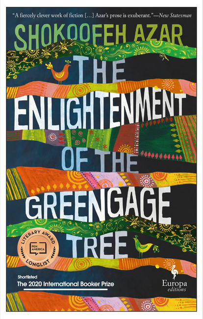 The Enlightenment of the Greengage Tree. Shokoofeh Azar