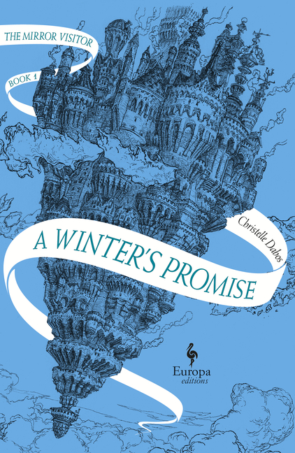 A Winter's Promise: Book One of the Mirror Visitor Quartet. Christelle Dabos, Hildegarde Serle