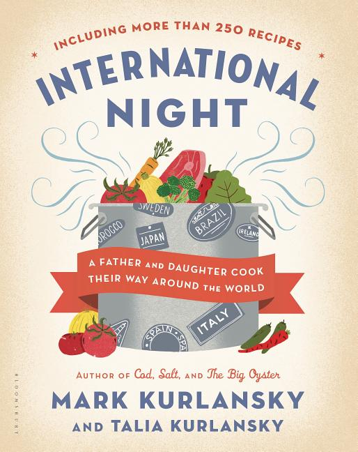 International Night: A Father and Daughter Cook Their Way Around the World *including More Than...