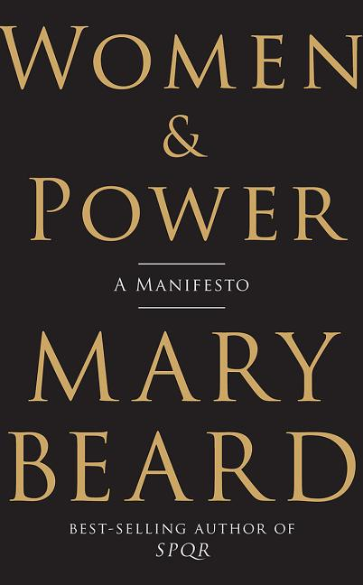 Women & Power: A Manifesto. Mary Beard