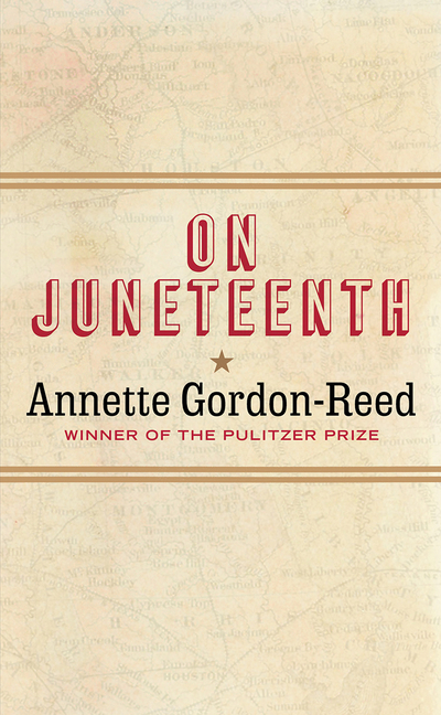 On Juneteenth. Annette Gordon-Reed