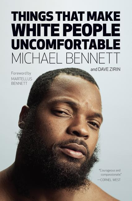 Things That Make White People Uncomfortable. Michael Bennett, Dave Zirin