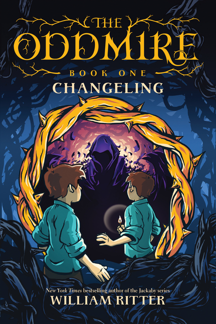 The Oddmire, Book 1: Changeling, Volume 1. William Ritter