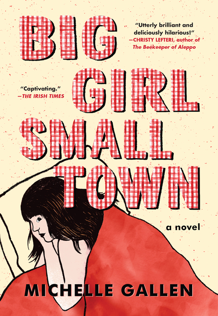 Big Girl, Small Town. Michelle Gallen.