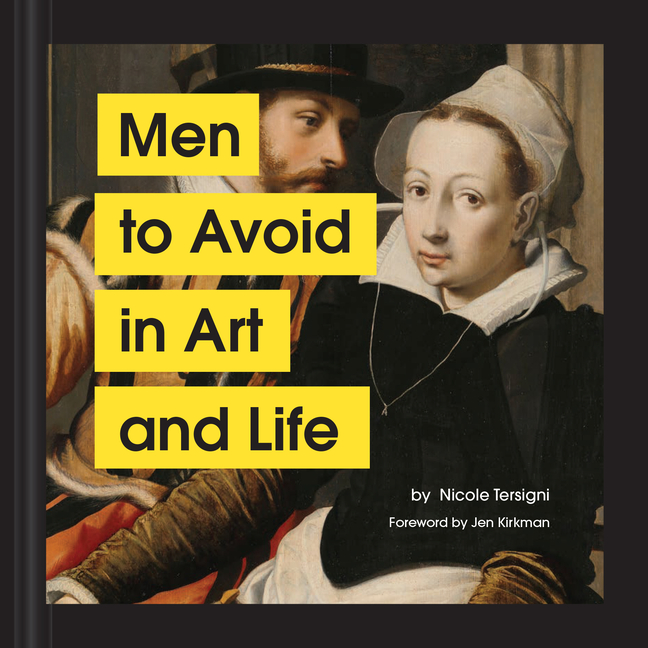 Men to Avoid in Art and Life. Nicole Tersigni, Jen Kirkman