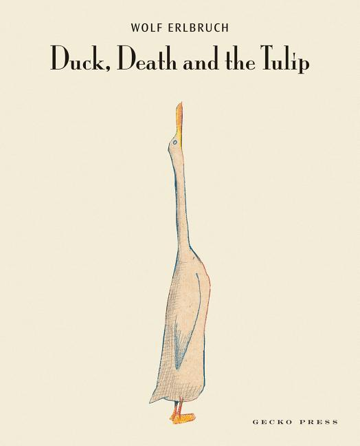 Duck, Death and the Tulip. Wolf Erlbruch