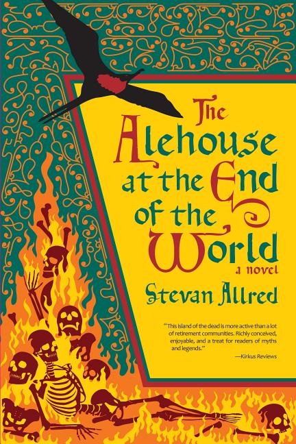 The Alehouse at the End of the World. Stevan Allred, Reid Psaltis