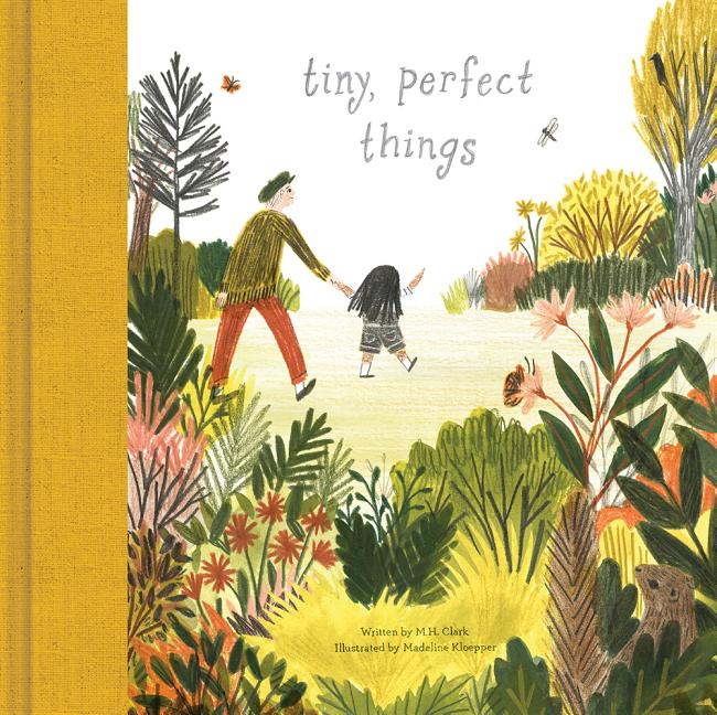 Tiny, Perfect Things. M. H. Clark, Madeline Kloepper, Not Available