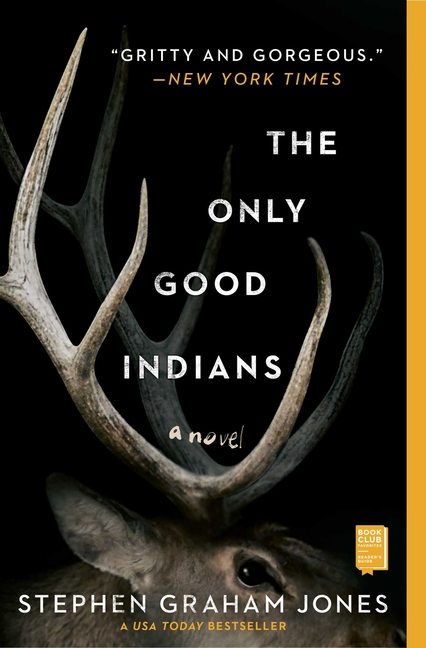 The Only Good Indians. Stephen Graham Jones