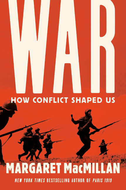 War: How Conflict Shaped Us. Margaret MacMillan