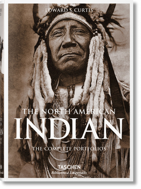 The North American Indian. the Complete Portfolios. Edward S. Curtis