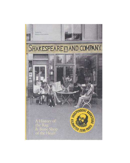 Shakespeare and Company, Paris: A History of the Rag & Bone Shop of the Heart. Krista Halverson,...