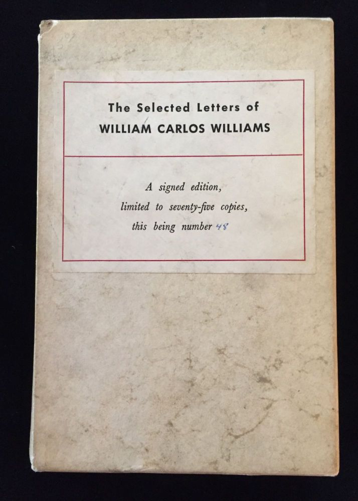 The Selected Letters of William Carlos Williams. William Carlos Williams.