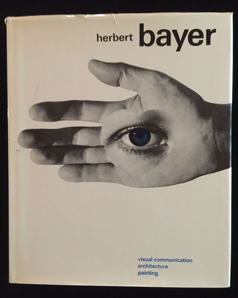 Herbert Bayer: Painter, Designer, Architect. Herbert Bayer.