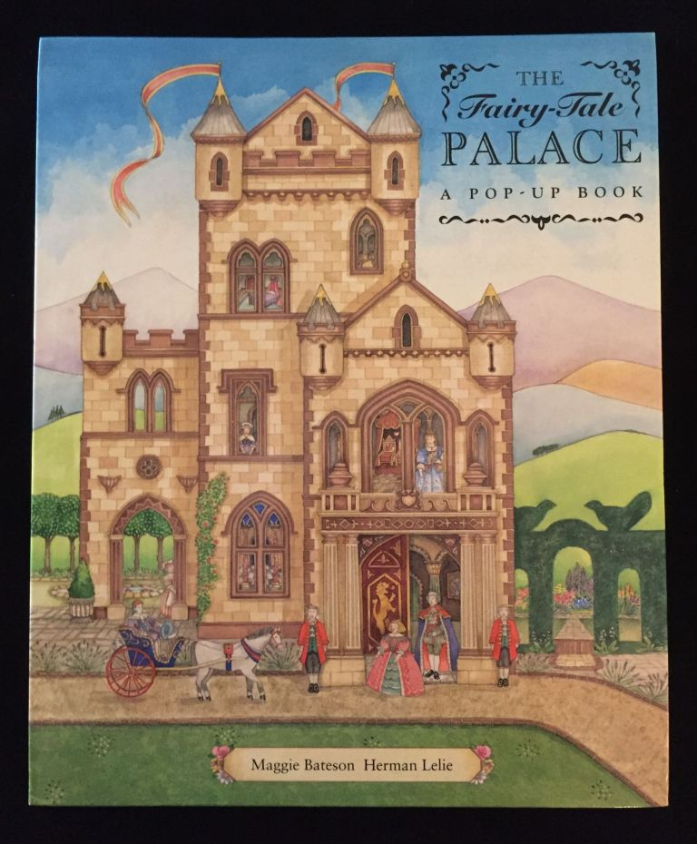 The Fairy-Tale Palace: A Pop-Up Book. Maggie Bateson, Herman Lelie.