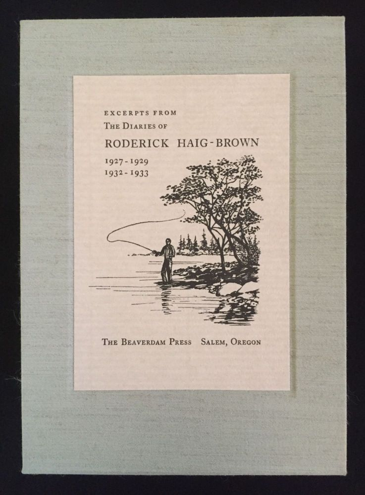 Excerpts from the Diaries of Roderick Haig Brown 1927 - 1929 & 1932 - 1933. Roderick Haig-Brown, Valerie Haig-Brown.