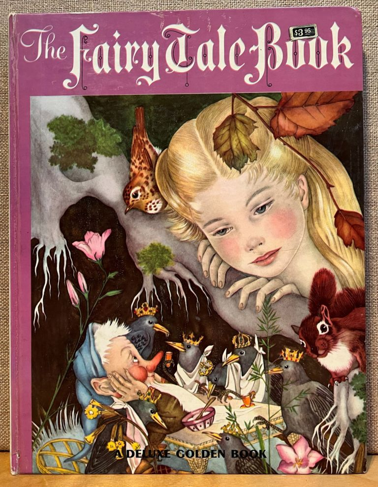 The Fairy Tale Book: A Selection of Twenty-Eight Traditional Stories from the French German, Danish, Russian and Japanese By Hans Christian Andersen, The Brothers Grimm, Madame d'Aulnoy, Madame Leprince de Beaumont, Madame la Comtesse de Segur, and Charles Perrault. Marie Ponsot, Adrienne Segur.