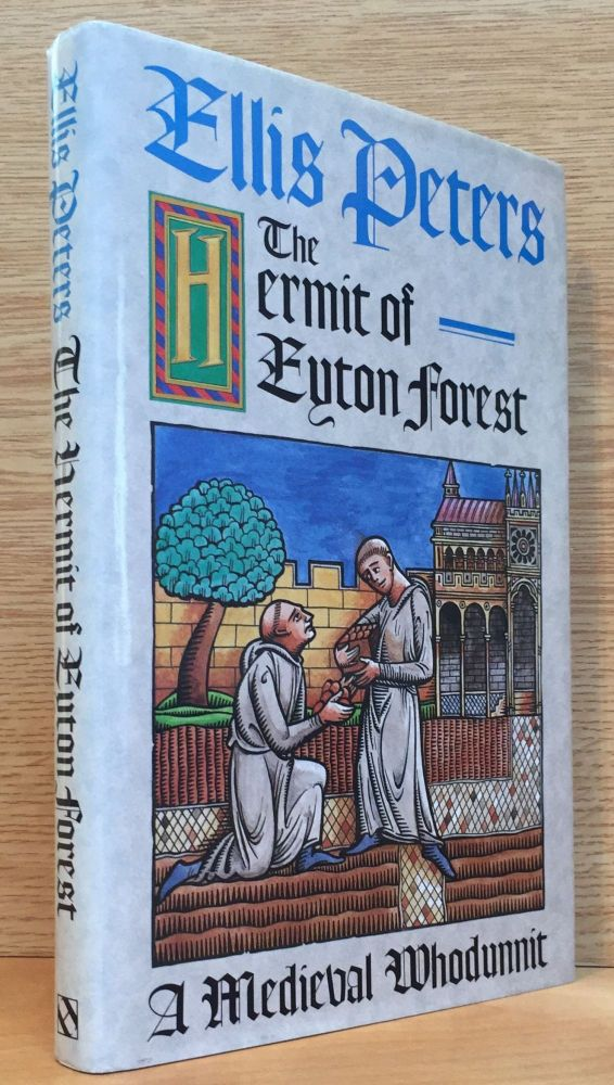 The Hermit of Eyton Forest: The Fourteenth Chronicle of Brother Cadfael. Ellis Peters.