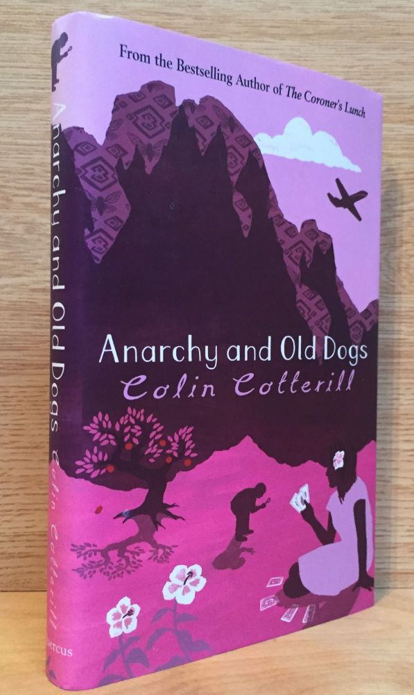 Anarchy and Old Dogs (Dr. Siri Palboun Mystery #4). Colin Cotterill.