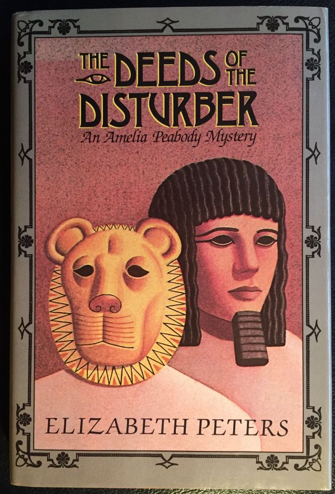 The Deeds of the Disturber: An Amelia Peabody Mystery. Elizabeth Peters.
