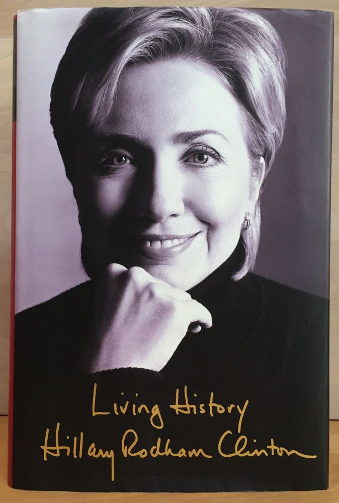 Living History (Signed by 3 Clintons). Hillary Rodham Clinton.