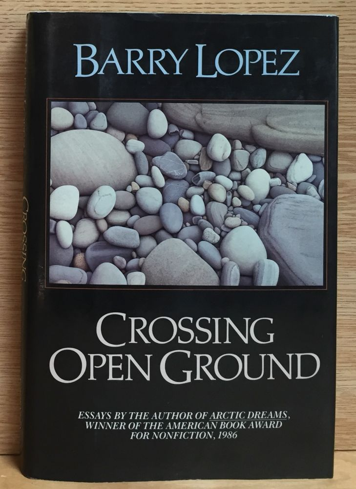 Crossing Open Ground. Barry Lopez.