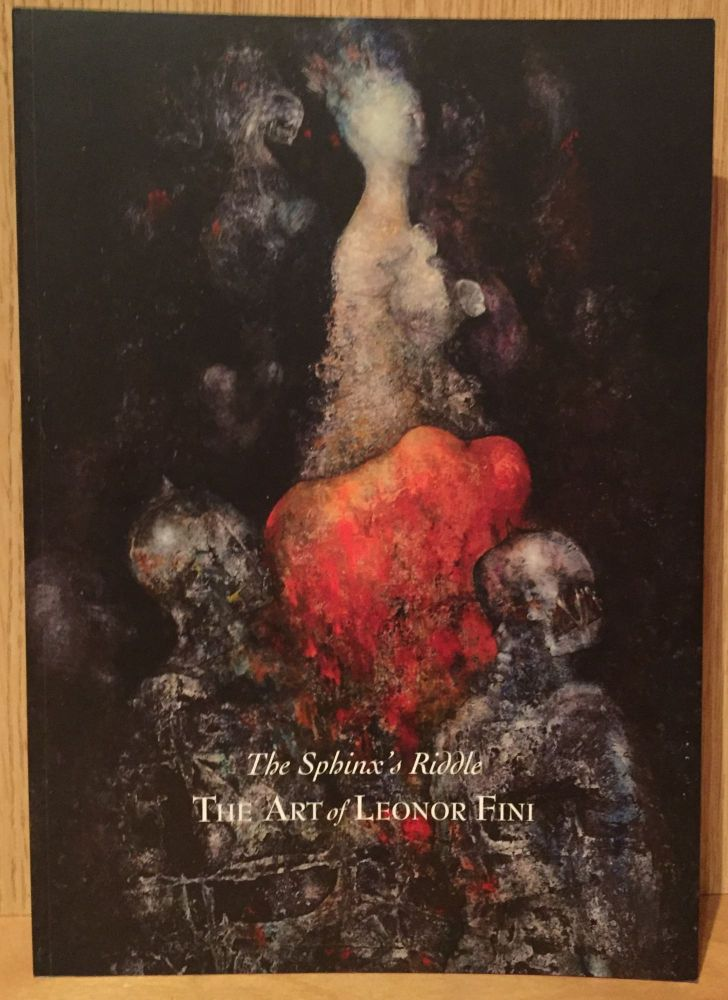 The Sphinx's Riddle: The Art of Leonor Fini. Richard Overstreet.