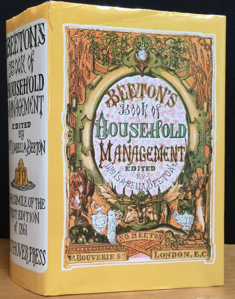 Beeton's Book of Household Management: A Facsimile of the First Edition of 1861. Isabelle Beeton.