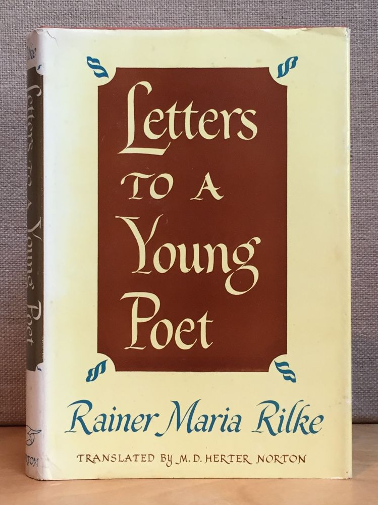 Letters to a Young Poet. Rainer Maria Rilke.