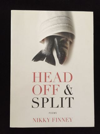 Head Off & Split: Poems. Nikky Finney