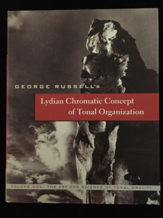 Lydian Chromatic Concept of Tonal Organization. George Russell