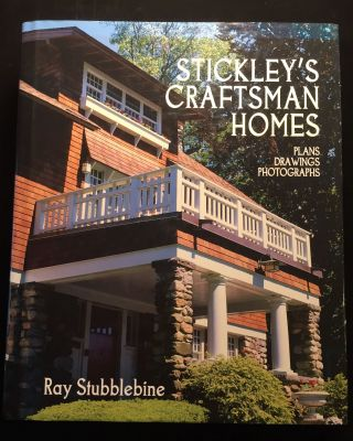 Stickley's Craftsman Homes: Plans, Drawings, Photographs. Ray Stubblebine