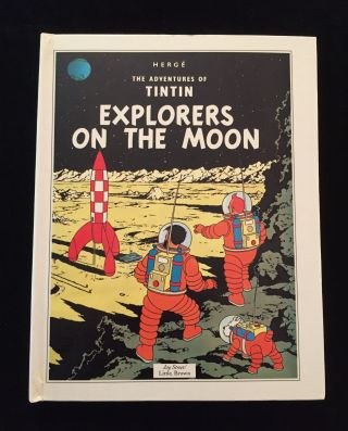 The Adventures of Tintin: Explorers on the Moon. Herge