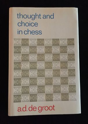 Thought and Choice in Chess. A. D. De Groot