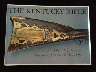 The Kentucky Rifle. Merrill Lindsay
