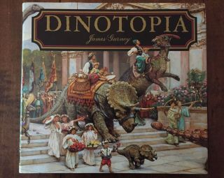 Dinotopia: A Land Apart from Time. James Gurney