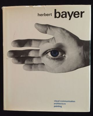 Herbert Bayer: Painter, Designer, Architect. Herbert Bayer