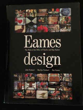 Eames Design: The Work of the Office of Charles and Ray Eames. John Neuhart, Marilyn Neuhart, Ray...