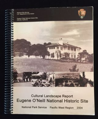 Cultural Landscape Report Eugene O'Neill National Historic Site. MIchael J. Hankinson