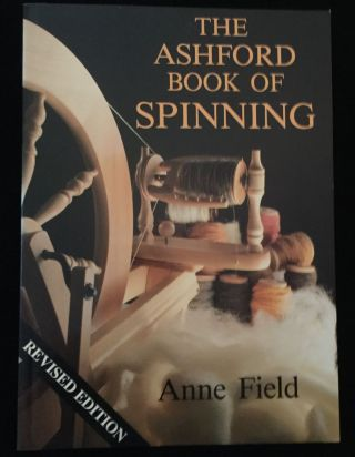 The Ashford Book of Spinning. Anne Field