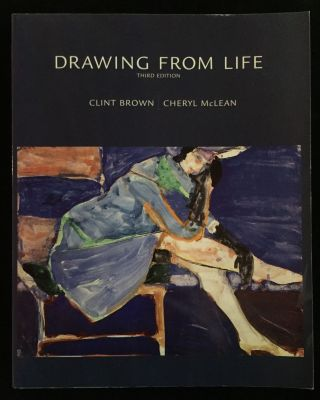 Drawing from Life. Clint Brown, Cheryl McLean