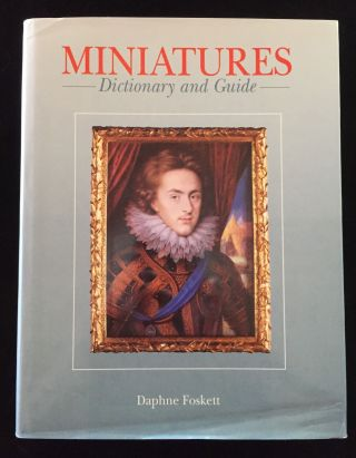 Miniatures: Dictionary and Guide. Daphne Foskett