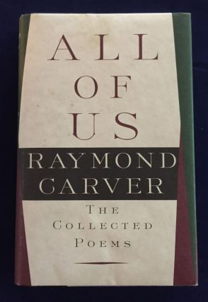 All of Us: The Collected Poems. Raymond Carver
